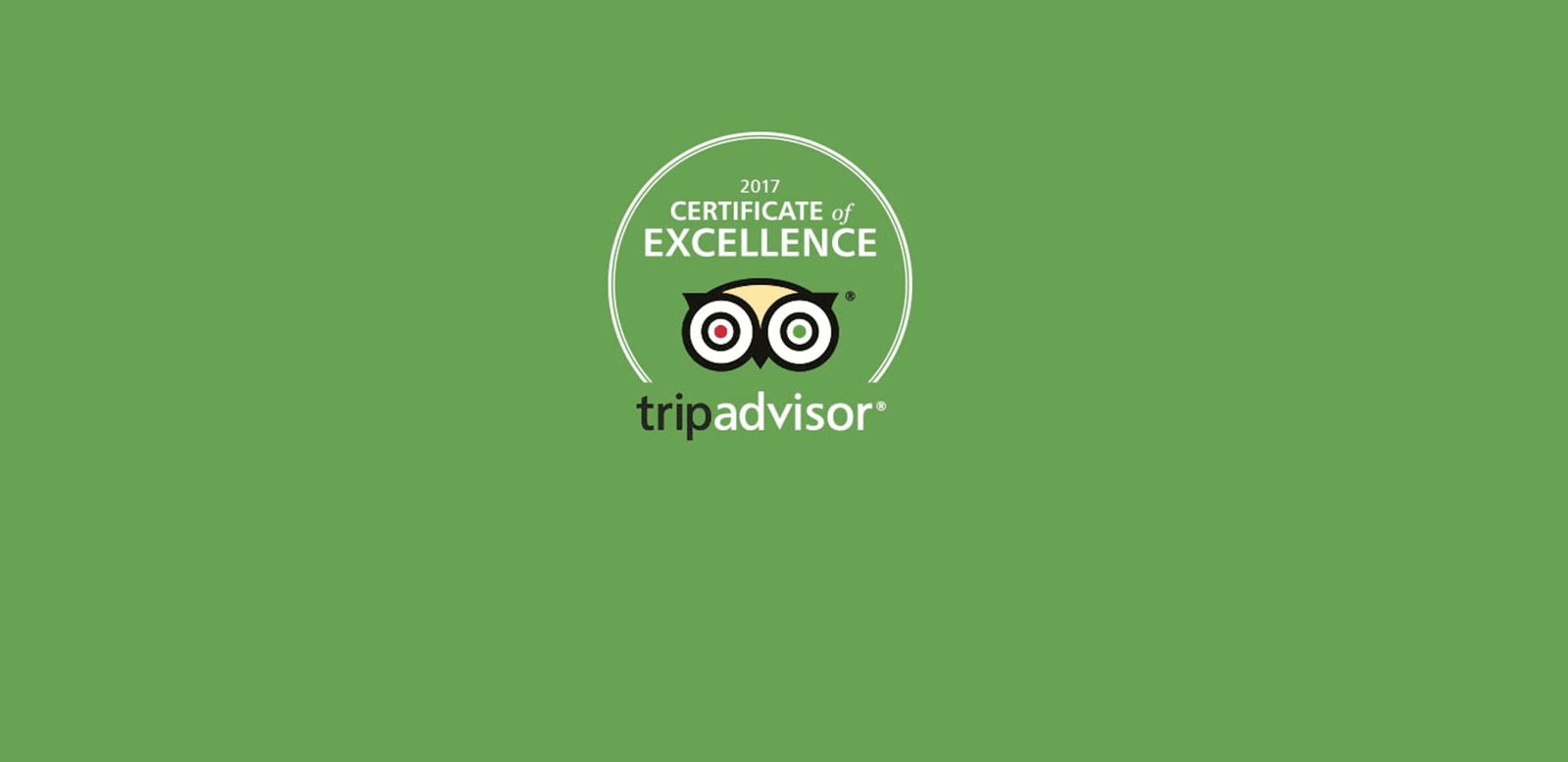 WE'RE CELEBRATING OUR TRIPADVISOR CERTIFICATE OF EXCELLENCE AWARD 2017